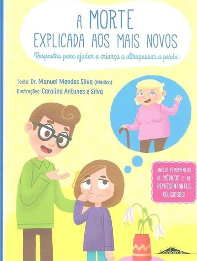A morte explicada aos mais novos (Manuel Mendes Silva)
