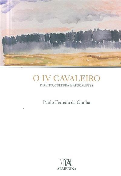 O IV cavaleiro (Paulo Ferreira da Cunha)