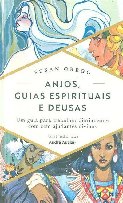Anjos, guias espirituais e deusas (Susan Gregg)