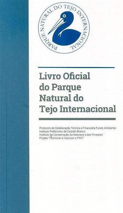Livro oficial do Parque Natural do Tejo internacional (coord. Celestino António Morais de Almeida, João Vasco Matos Neves)
