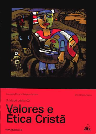 Valores e ética cristã (António Jorge Pires Ferreira, Luís Manuel Pereira da Silva)