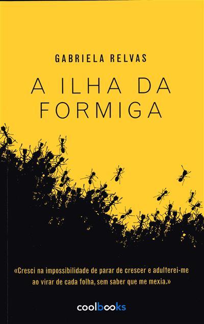A ilha da formiga (Gabriela Relvas)