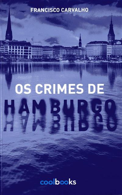 Os crimes de Hamburgo (Francisco Carvalho)