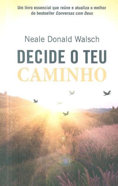 Decide o teu caminho (Neale Donald Walsch)
