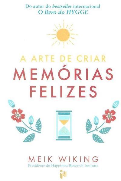 A arte de criar memórias felizes (Meik Wiking)