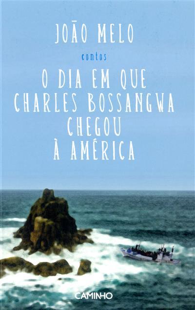 O dia em que Charles Bossangwa chegou à América (João Melo)
