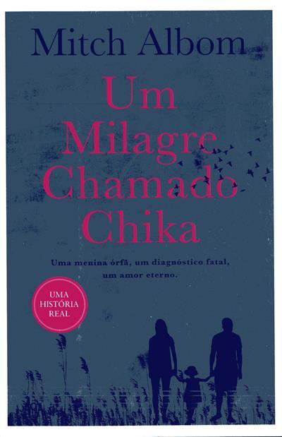 Um milagre chamado Chika (Mitch Albom)