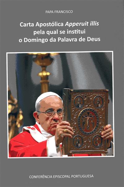 Carta Apostólica sob a forma de Motu Proprio Apperuit illis pela qual se institui o Domingo da Palavra de Deus (Papa Francisco )