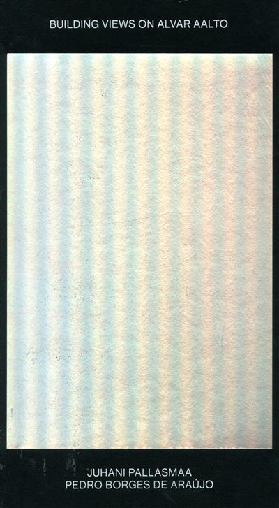 Building views on Alvar Aalto (ed. Carlos Machado e Moura)