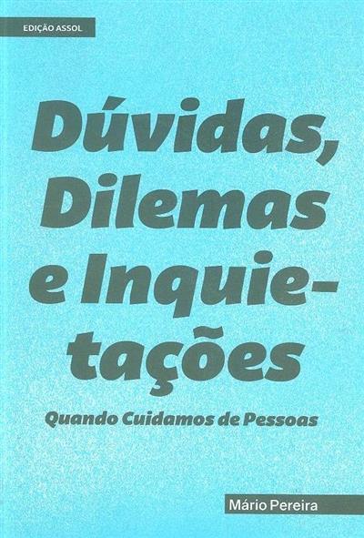 Dúvidas, dilemas e inquietações, quando cuidamos de pessoas (Mário Pereira)