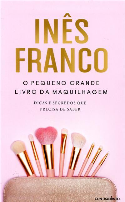 O pequeno grande livro da maquilhagem (Inês Franco)