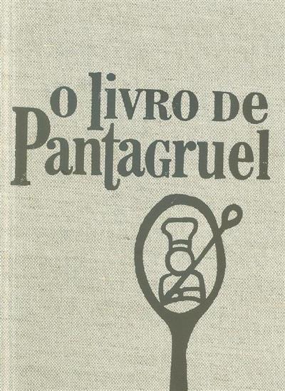 O livro de Pantagruel (Bertha Rosa-Limpo... [et al.])