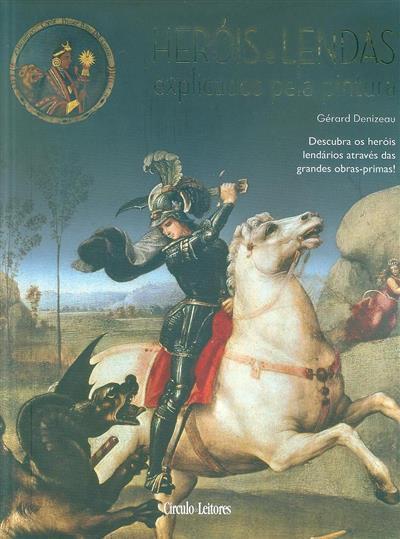 Heróis e lendas explicados pela pintura (Gérard Denizeau)