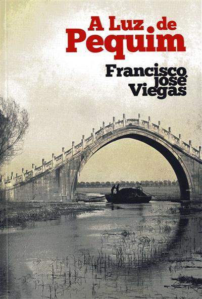A luz de Pequim (Francisco José Viegas)