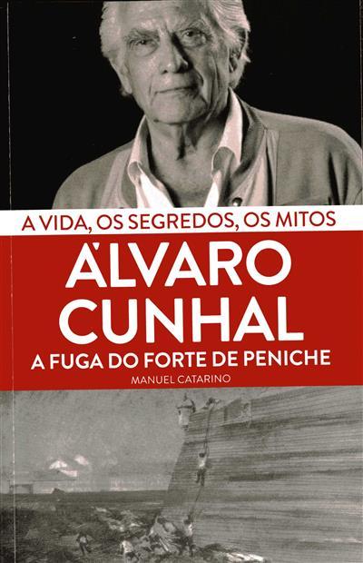 Álvaro Cunhal, a fuga do forte de Peniche (Manuel Catarino)