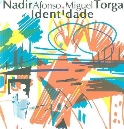Identidade (textos Miguel Torga, Laura Assunção Afonso)