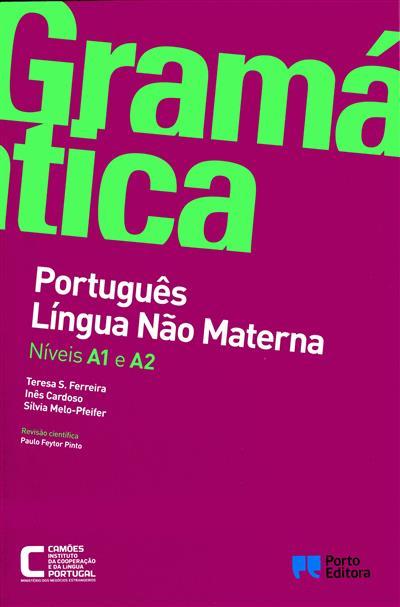 Gramática de português língua não materna (Teresa S. Ferreira, Inês Cardoso, Silvia Melo-Pfeifer)
