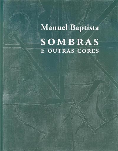 Sombras e outras cores (Manuel Baptista)