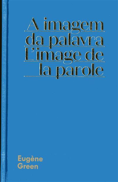 A imagem da palavra (Eugène Green)