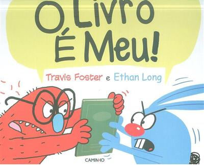 O livro é meu! (Travis Foster, Ethan Long)