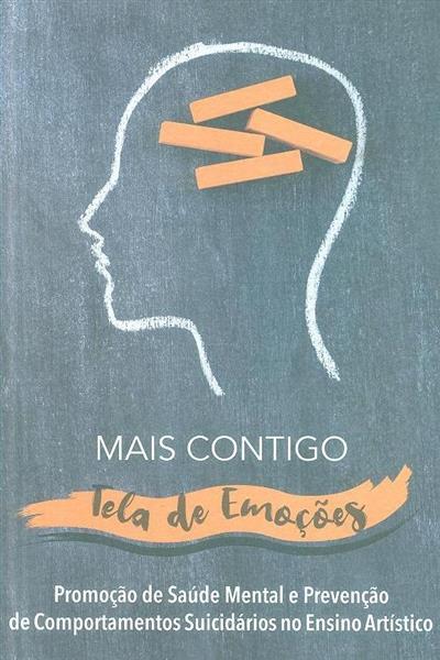 Mais contigo, tela de emoções (José Carlos Pereira Santos... [et al.])