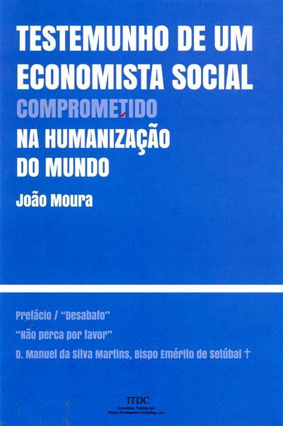 Testemunho de um economista social comprometido na humanização do mundo (João Moura)