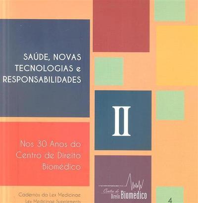 Saúde, novas tecnologias e responsabilidades (Centro de Direito Biomédico)