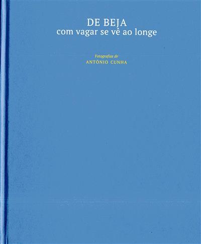 De Beja com vagar se vê ao longe (António Cunha)