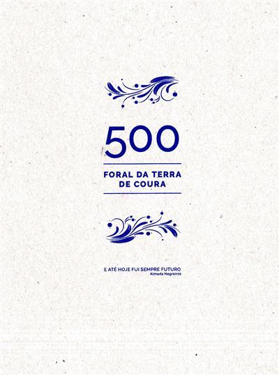 500 - Foral da Terra de Coura (coord. Maria de Fátima Cabodeira)