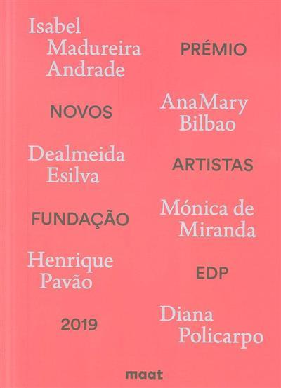Prémio Novos Artistas Fundação EDP 2019 (textos Inês Grosso, Sara António Matos, João Silvério)