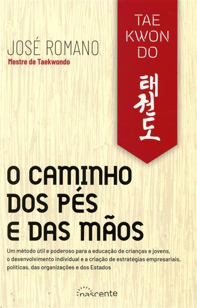 Taekwondo, o caminho dos pés e das mãos (José Romano)