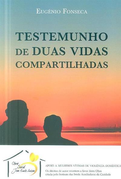 Testemunho de duas vidas compartilhadas (Eugénio Fonseca)