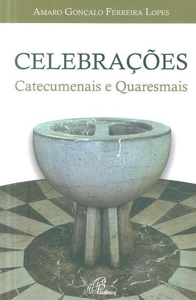 Celebrações catecumenais e quaresmais (Amaro Gonçalo Ferreira Lopes)