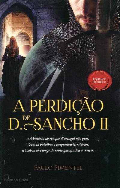 A perdição de D. Sancho II (Paulo Pimentel)