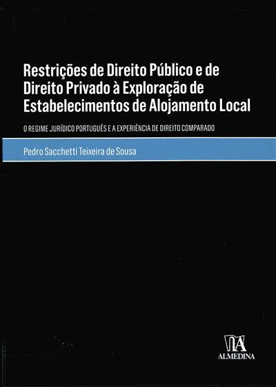 Restrições de direito público e de direito privado à exploração de estabelecimentos de Alojamento Local (Pedro Sacchetti Teixeira de Sousa)