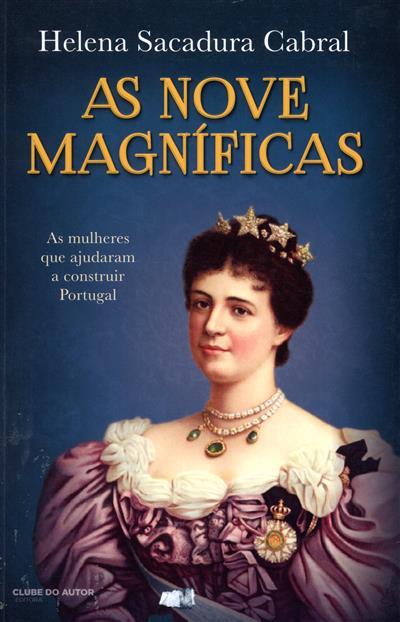 As nove magníficas (Helena Sacadura Cabral)