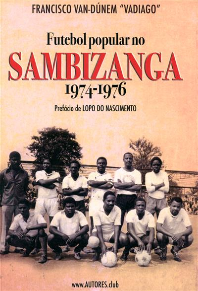 Futebol popular no Sambizanga, 1974-1976
