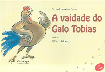 A vaidade do galo Tobias (Fernando Marques Pereira)