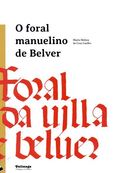 O Foral Manuelino de Belver (Maria Helena da Cruz Coelho)