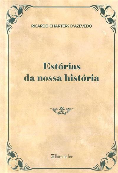 Estórias da nossa história (Ricardo Charters d'Azevedo)