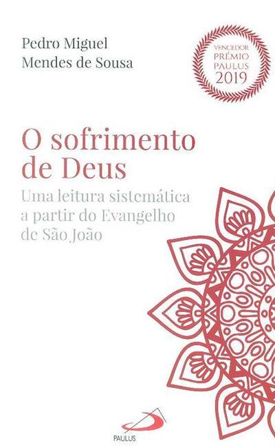O sofrimento de Deus (Pedro Miguel Mendes de Sousa)