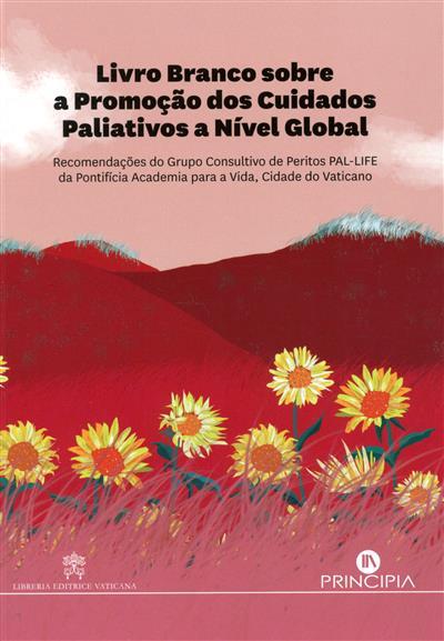 Livro branco sobre a promoção dos cuidados paliativos a nível global (Carlos Centeno... [et al.])