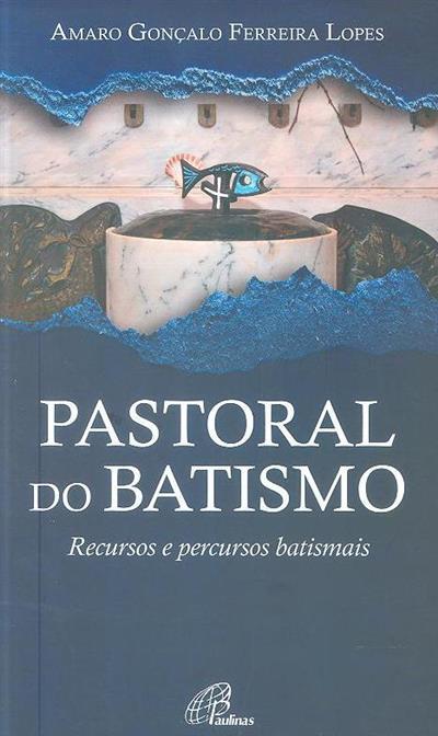 Pastoral do batismo (Amaro Gonçalo Ferreira Lopes)