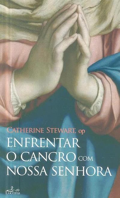 Enfrentar o cancro com Nossa Senhora (Catherine Stewart)