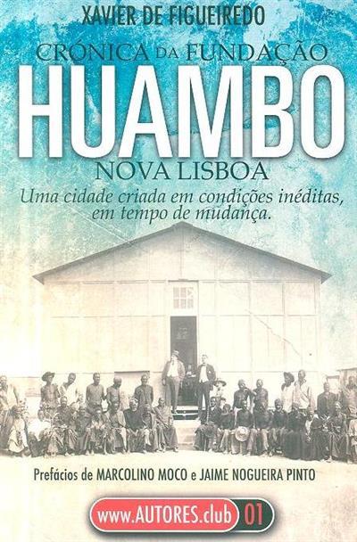 Crónica da fundação Huambo - Nova Lisboa (Xavier Figueiredo)