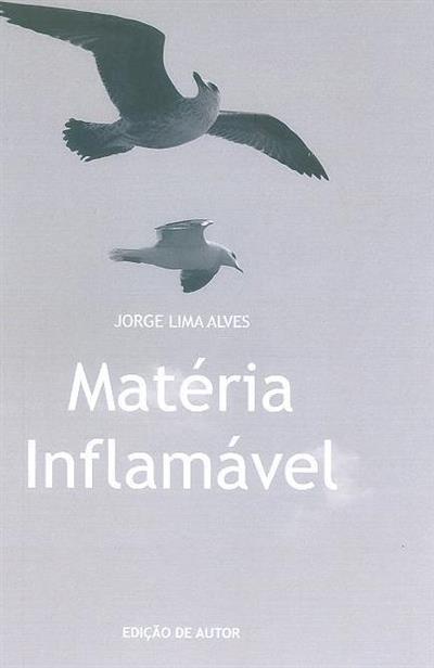 Matéria inflamável (Jorge Lima Alves)