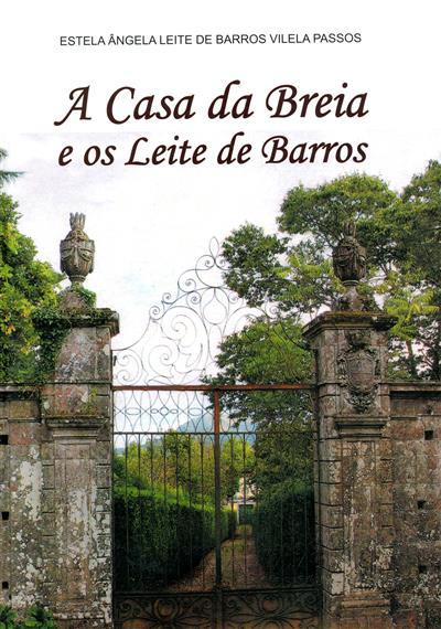 A casa da Breia e os Leite de Barros (Estela Ângela Leite de Barros Vilela Passos)