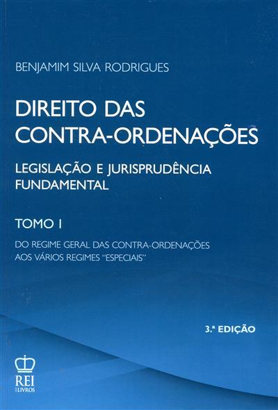 """Do regime geral das contra-ordenações aos vários regimes """"especiais"""" (compil. Benjamim Silva Rodrigues)"""