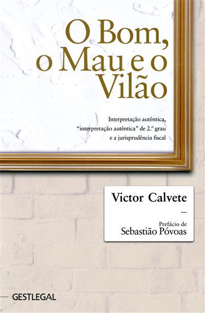 O bom, o mau e o vilão (Victor Calvete)