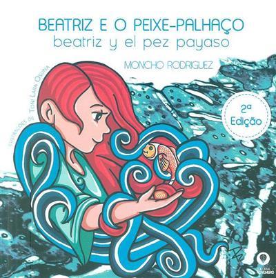 Beatriz e o peixe-palhaço (Moncho Rodriguez)